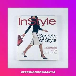 FASHION AND STYLE Instyle the New Secrets of Style : Your Complete Guide to Dressing Your Best Every Day Book
