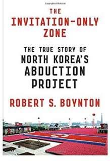 Invitation-Only Zone: the true story of north korean abduction