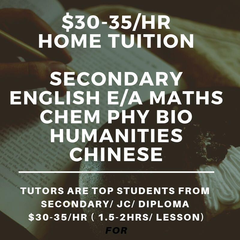 $25-35/hr Tuition | Secondary Home Tutors | English Maths Mathematics Science Higher Chinese Art Chemistry Physics Biology Literature Accounts Account POA | Looking for N O Level Teacher | Home Tuition Lesson | One to One Tuition | NA NT Express | AEIS
