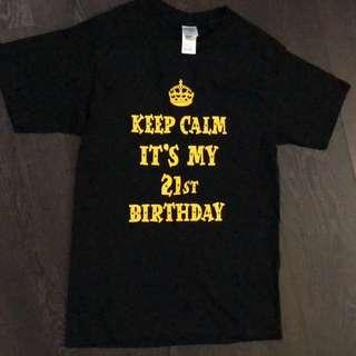 Keep calm its my 21st Tshirt!