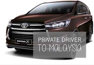 Private Hire Driver to Malaysia🇲🇾