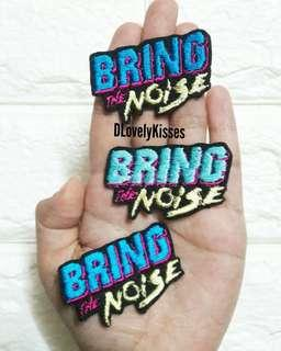 BRING THE NOISE PATCH