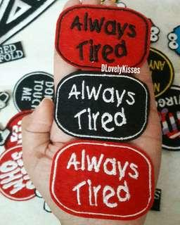 ALWAYS TIRED PATCHES IRON ON