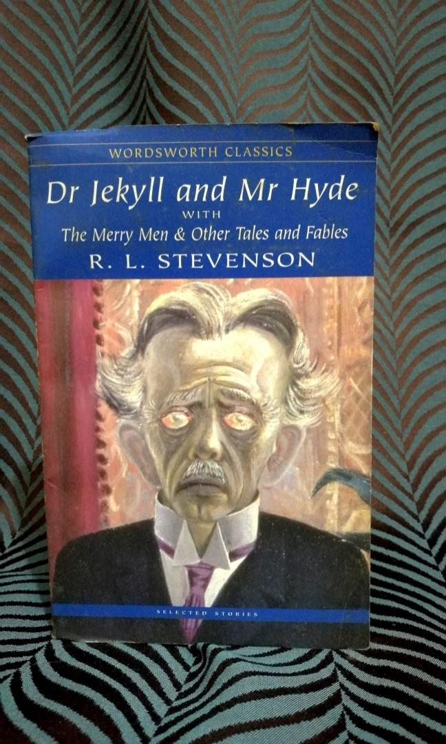 Dr. Jekyll and Mr. Hyde with the Merry Men & Other Tales and Fables