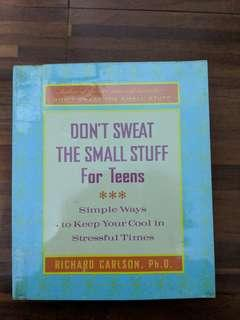 Dont sweat the small stuff for teens