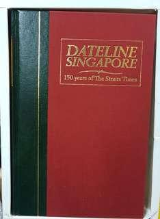 Dateline Singapore - 150 years of Straits Times