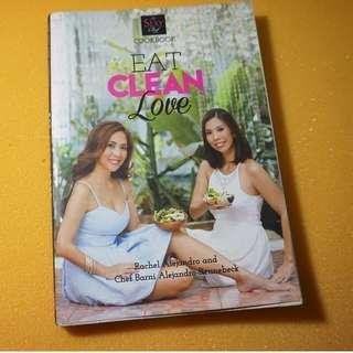 Eat Clean Love Cookbook by Rachel Alejandro and Chef Barni Alejandro-Rennebeck