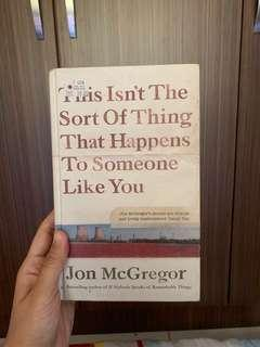 This isn't the sort of thing that happens to someone like you - Jon McGregor