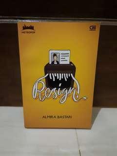 "Novel Almira Bastari ""Resign"""