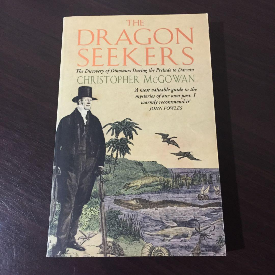 The Dragon Seekers: The Discovery of Dinosaurs During the Prelude to Darwin