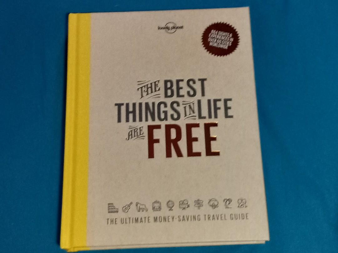 The Lonely Planet's The Best Things in Life are Free - The Ultimate Money-Saving Travel Guide