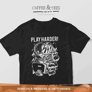 Play Harder Tees