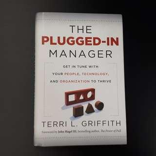 The Plugged-In Manager: Get in Tune with Your People, Technology, and Organization to Thrive (Hardcover Book)