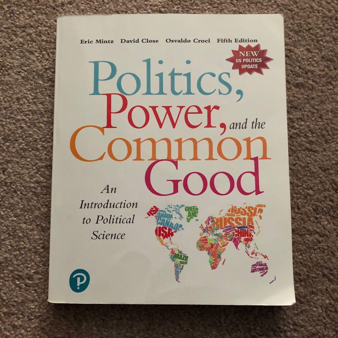 POLITICS, POWER & THE COMMON GOOD