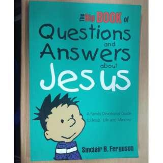 The Big Book Questions & Answers about Jesus