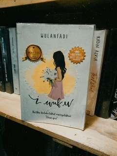 Novel I Wuf U - Wulan fadi / Novel wattpad