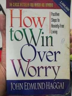 How to win over worry by John Edmund Haggai