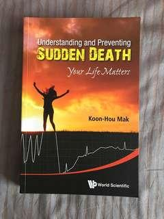 Understanding and Preventing Sudden Death : Your Life Matters by Koon-Hou Mak
