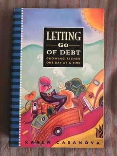 Letting Go of Debt : Growing Richer One Day at a Time by Karen Casanova