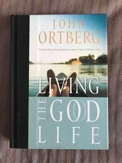 Living the God Life by John Ortberg