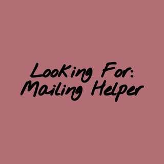 [LOOKING FOR] LONG TERM MAILING HELPER