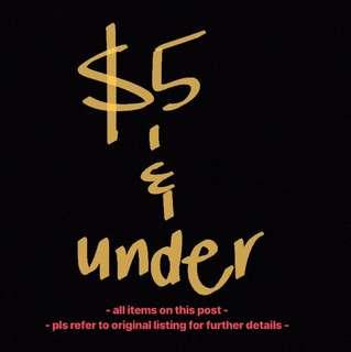 $5 AND UNDER