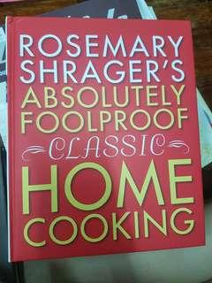 Rosemary Shrager's Absolute Foolptoof Classic Home Cooking Cook Book