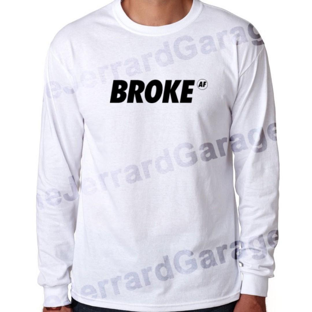 Broke AF Long Sleeve T-Shirt (Unisex)