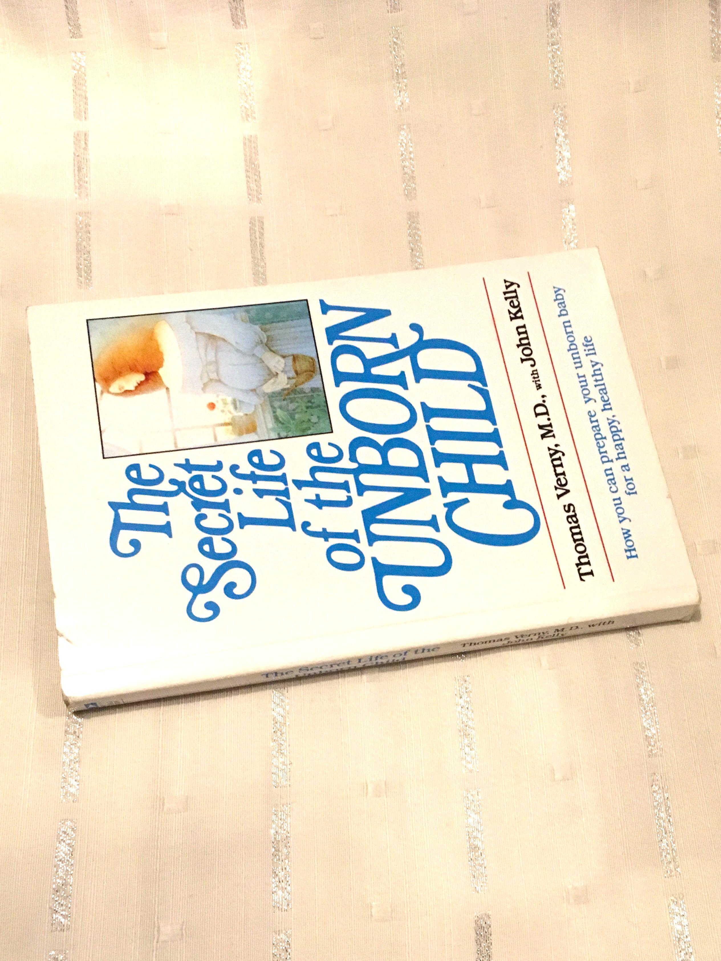 The Secret Life of the Unborn Child by Thomas Verny MD Parenting Book