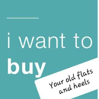 WANT TO BUY Old Flats and Heels