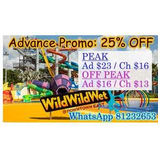Wild Wild Wet - Advance Promo: 25% OFF  [ PEAK / OFF PEAK ]