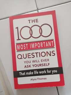 The 1000 Most Important Questions You Will Ever Ask Yourself