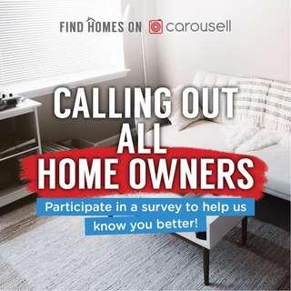 Calling all homeowners: Help us out in a survey so we can serve you better