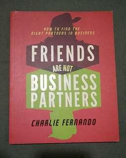 Friends are Not Business Partners