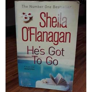 He's Got To Go by Shiela O'Flanagan