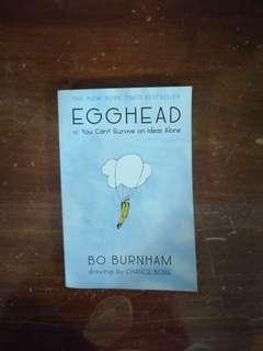 Egghead, or You Can't Survive on Ideas Alone by Bo Burnham