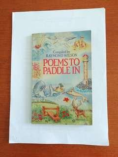 Poems to paddle in children's book. Compiled by Raymond Wilson.