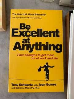 Be Excellent at Anything: Four Changes to Get More Out of Work and Life Book by Catherine McCarthy, Jean Gomes, and Tony Schwartz
