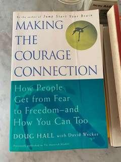 Making the Courage Connection: How People Get from Fear to Freedom and How You Can Too Book by Doug Hall
