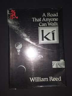 BOOK - KI, A Road That Anyone Can Walk by William Reed