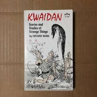 Kwaidan Stories and Studies of Strange Things by Lafcadio Hearn