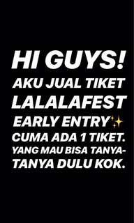 [UPDATED] TIKET LALALAFEST EARLY ENTRY