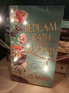 Bedlam, Bath and Beyond by J.D. Warren