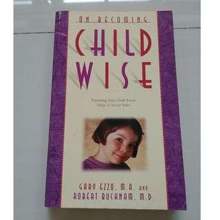 On Becoming Child Wise (Parenting 3 to 7yr old)