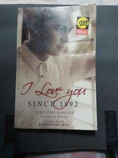 I LOVE YOU SINCE 1892 BOOK 2 WITH BINIBINING MIA'S AND MARLO MORTEL SIGNATURES!
