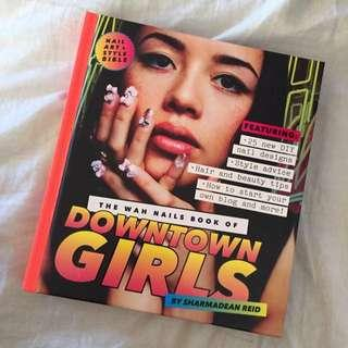 WAH Nails - Downtown Girls Nail Art Book