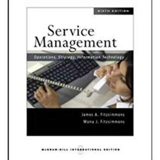 Service Management: Operations, Strategy, Information Technology by James A. Fitzsimmons and Mona J. Fitzsimmons, International 6th Edition, McGraw-Hill