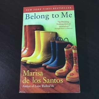 Belong To Me by Marissa de los Santos