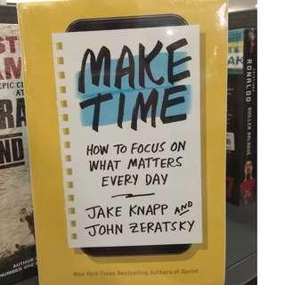 Make Time: How to Focus on What Matters Every Day by Jake Knapp