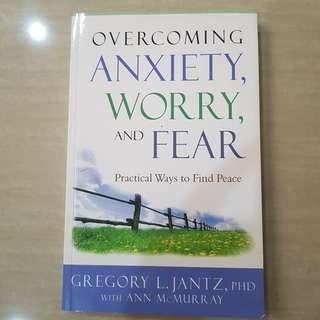 Overcoming Anxiety, Worry and Fear